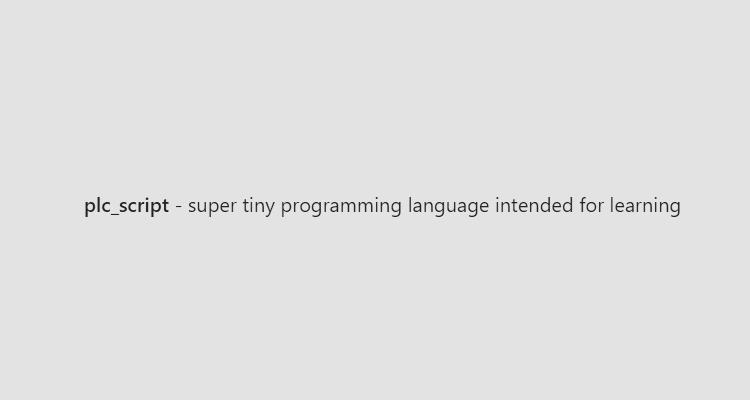 plc_script - super tiny programming language